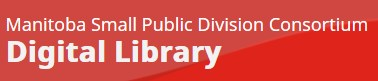 link to Manitoba Small Public Consortium Digital Library
